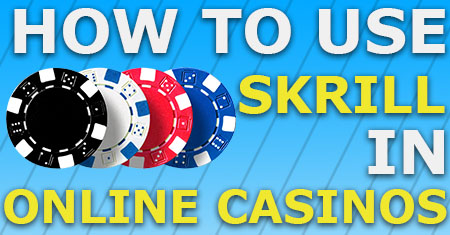 how to use skrill in online casinos