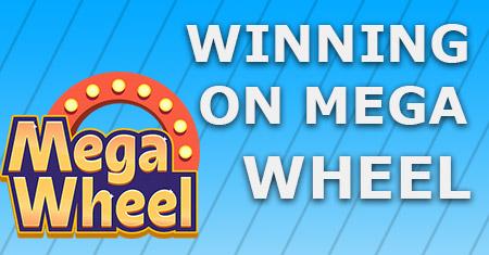 winning on mega wheel